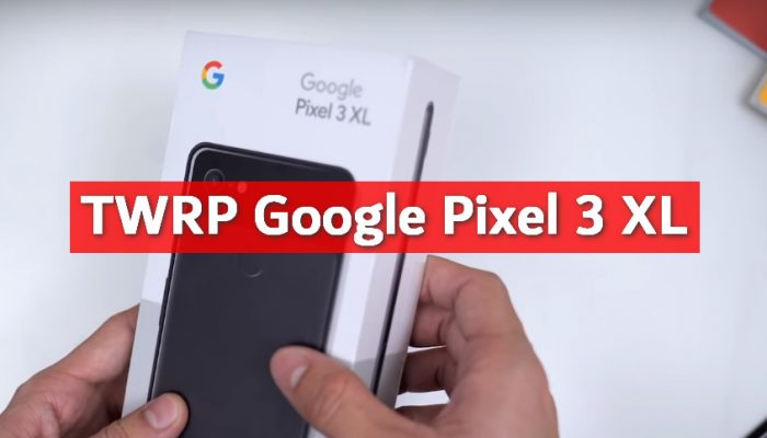 TWRP v3.3.1-2 for Pixel 3 XL: Download and Install Guide 1 recovery